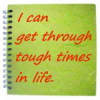 I can get through tough times in life - note